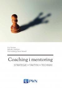 Coaching i mentoring. Strategie, taktyki, techniki