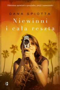Niewinni i cała reszta - Dana Spiotta - ebook
