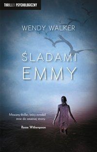 Śladami Emmy - Wendy Walker - ebook