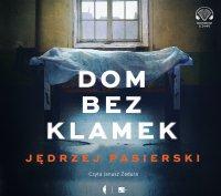 Dom bez klamek - Jędrzej Pasierski - audiobook