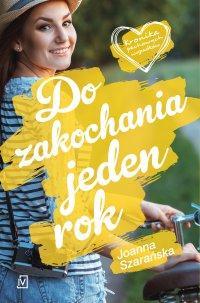 Do zakochania jeden rok - Joanna Szarańska - ebook