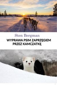 Wyprawa psim zaprzęgiem przez Kamczatkę - Sten Bergman - ebook