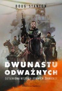 Dwunastu odważnych. Odtajniona historia konnych żołnierzy