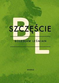 Szczęście - Bolesław Leśmian - ebook