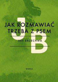 Jak rozmawiać trzeba z psem - Jan Brzechwa - ebook