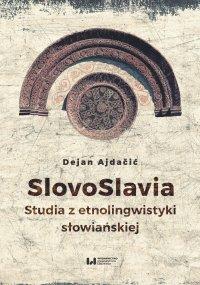 SlovoSlavia. Studia z etnolingwistyki słowiańskiej