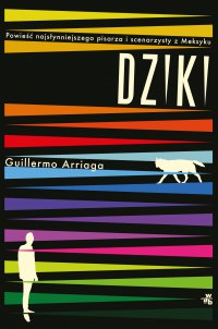 Dziki - Guillermo Arriaga - ebook