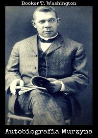 Autobiografia Murzyna - Booker T. Washington - ebook