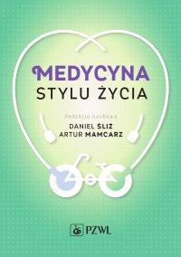 Medycyna stylu życia - Daniel Śliż - ebook