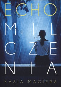 Echo milczenia - Kasia Magiera - ebook