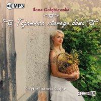 Tajemnice starego domu - Ilona Gołębiewska - audiobook
