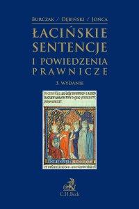 Łacińskie sentencje i powiedzenia prawnicze. Wydanie 3 - Krzysztof Burczak - ebook