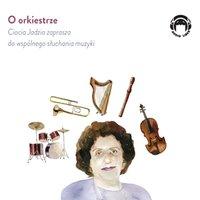 O orkiestrze - Ciocia Jadzia zaprasza do wspólnego słuchania muzyki