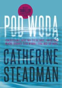 Pod wodą - Catherine Steadman - ebook