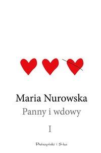 Panny i wdowy. Tom 1 - Maria Nurowska - ebook