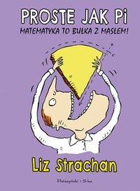 Proste jak pi. Matematyka to bułka z masłem - Liz Strachan - ebook