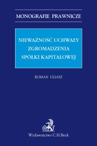 Nieważność uchwały zgromadzenia spółki kapitałowej - Roman Uliasz - ebook