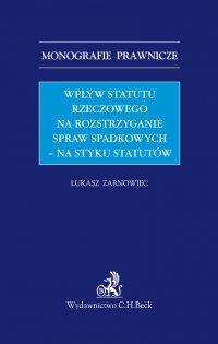 Wpływ statutu rzeczowego na rozstrzyganie spraw spadkowych - na styku statutów