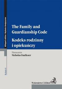Kodeks rodzinny i opiekuńczy. The Family and Guardianship Code. Wydanie 2 - Nicholas Faulkner - ebook