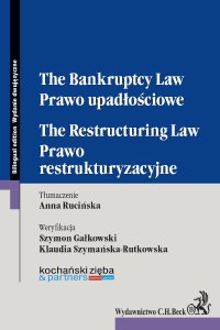 Prawo upadłościowe. Prawo restrukturyzacyjne. The Bankruptcy Law. The Restructuring Law - Anna Rucińska - ebook