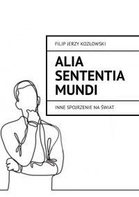 Alia sententia mundi - Filip Kozłowski - ebook