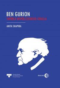 Ben Gurion. Twórca współczesnego Izraela - Anita Shapira - ebook
