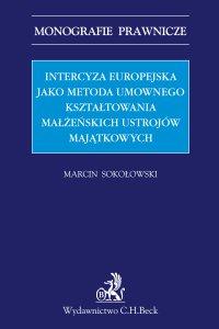 Intercyza europejska jako metoda kształtowania małżeńskich ustrojów majątkowych