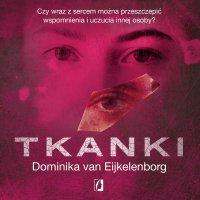 Tkanki - Dominika Eijkelenborg - audiobook