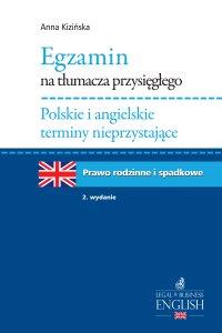 Egzamin na tłumacza przysięgłego. Polskie i angielskie terminy nieprzystające. Prawo rodzinne i spadkowe - Anna Kizińska - ebook