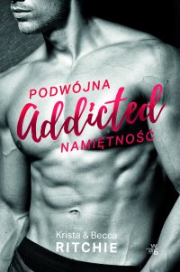 Addicted. Tom 1. Podwójna namiętność