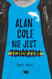 Alan Cole nie jest tchórzem - Eric Bell - ebook
