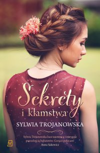 Sekrety i kłamstwa - Sylwia Trojanowska - ebook