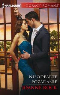 Nieodparte pożądanie - Joanne Rock - ebook