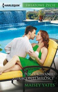 """W poszukiwaniu """"Utraconej miłości"""" - Maisey Yates - ebook"""