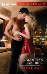 Zakochani po raz drugi - Dani Wade - ebook