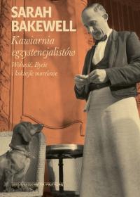 Kawiarnia egzystencjalistów. Wolność, Bycie i koktajle morelowe - Sarah Bakewell - ebook