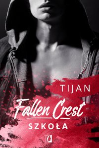 Fallen Crest. Szkoła. Tom 3 - Tijan - ebook