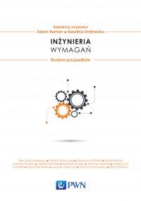 Inżynieria wymagań. Studium przypadków - red. Adam Roman - ebook