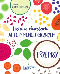 Dieta w chorobach autoimmunologicznych. Przepisy