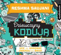 Dziewczyny kodują. Ucz się kodować izmieniaj świat - Reshma Saujani - audiobook
