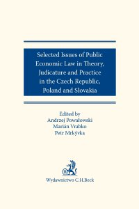 Selected issues of Public Economic Law in Theory Judicature and Practice in Czech Republic Poland and Slovakia - Petr Mrkyvka - ebook