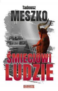Śmieciowi ludzie - Tadeusz Meszko - ebook