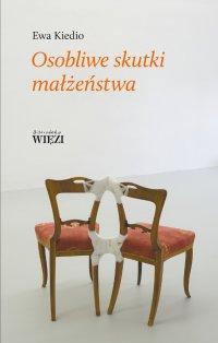 Osobliwe skutki małżeństwa - Ewa Kiedio - ebook