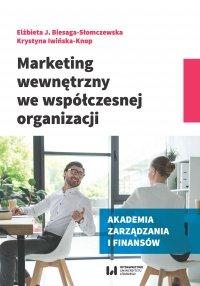 Marketing wewnętrzny we współczesnej organizacji