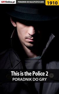 "This is the Police 2 - poradnik do gry - Agnieszka ""aadamus"" Adamus - ebook"