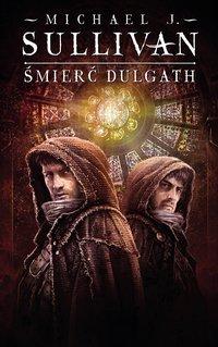 Śmierć Dulgath. Cykl Kroniki Riyrii. Tom 3