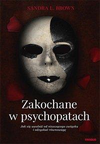 Zakochane w psychopatach. Jak się uwolnić od niszczącego związku i odzyskać równowagę - Sandra L. Brown - ebook