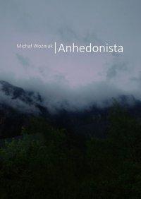Anhedonista - Michał Woźniak - ebook