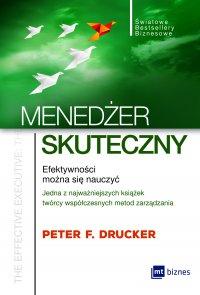 Menedżer skuteczny. Efektywności można się nauczyć - Peter F. Drucker - ebook
