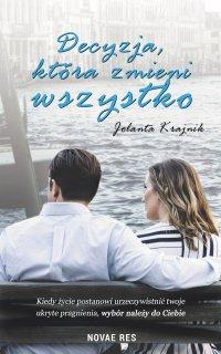 Decyzja, która zmieni wszystko - Jolanta Krajnik - ebook
